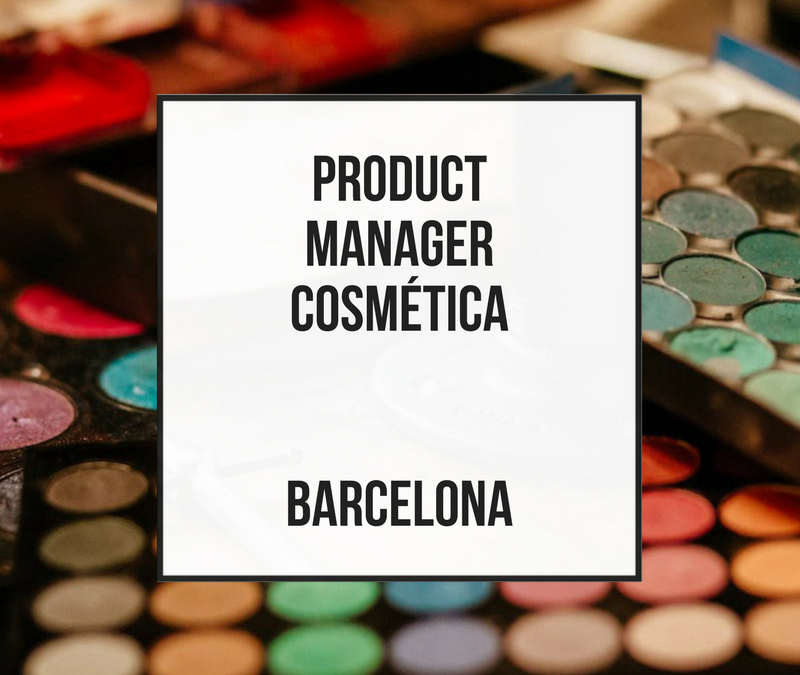Product Manager Cosmética – Barcelona