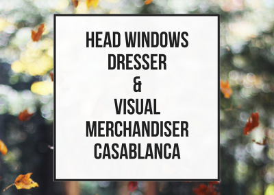 Head Windows Dresser & Visual Merchandiser – Casablanca