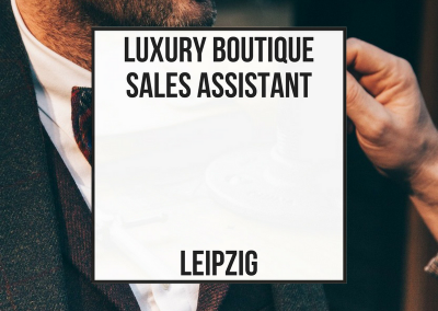 Luxury Boutique Sales Assistant-Leipzig