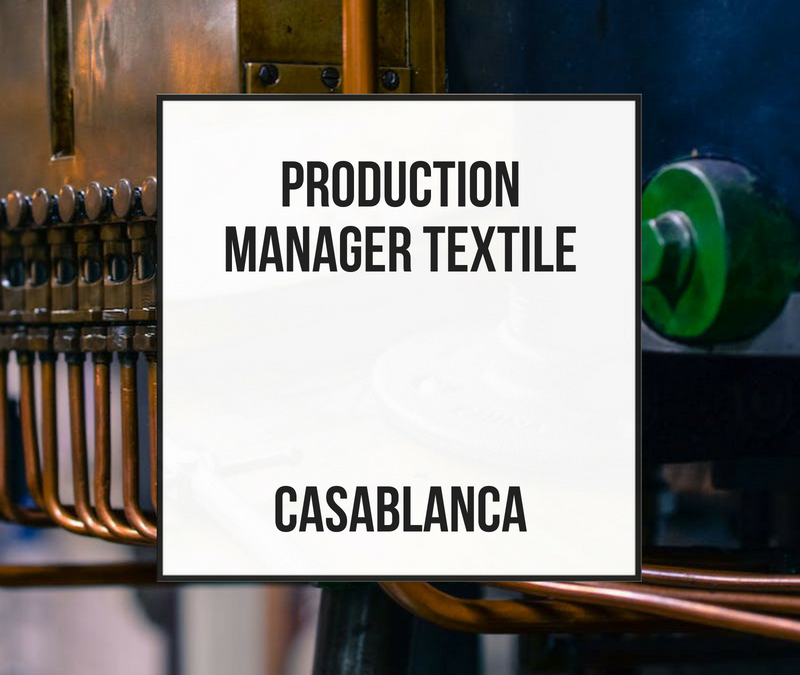 Production Manager / Coordinator External Factories – Casablanca