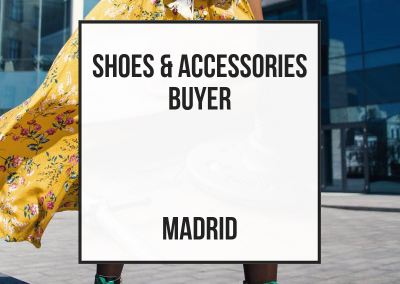 Shoes and Accessories Buyer – Madrid