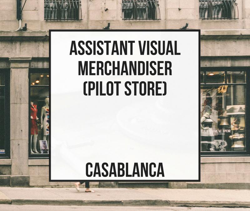 Assistant Visual Merchandiser (Pilot Store) – Casablanca