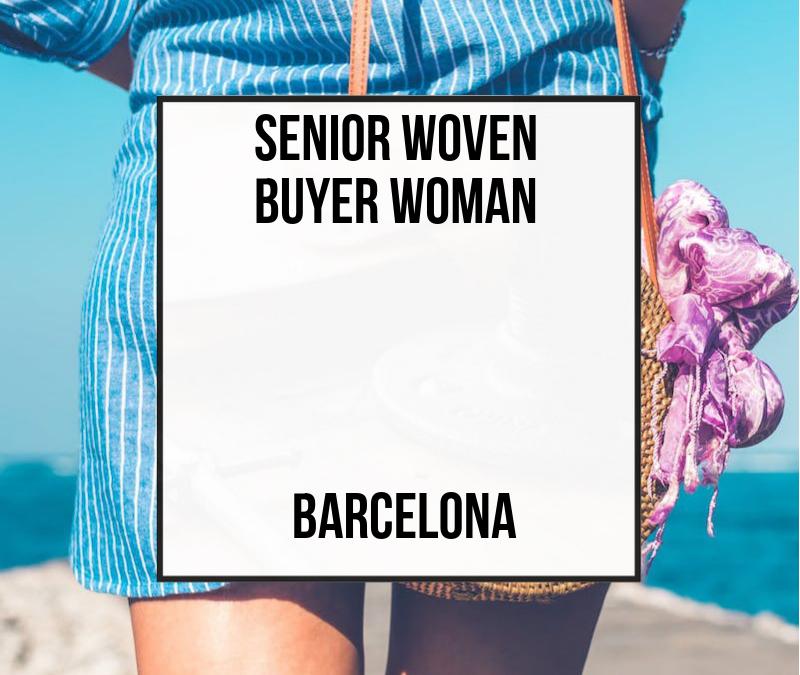 Senior Woven Buyer Woman – Barcelona